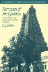 Servants of the Goddess: The Priests of a South Indian Temple - C.J. Fuller, Christopher J. Fuller