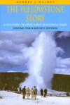 The Yellowstone Story, Revised Edition, Volume I: A History of Our First National Park - Aubrey L. Haines