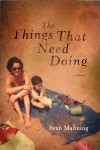 The Things That Need Doing: A Memoir - Sean Manning