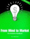 From Mind to Market, The Inventor's Handbook - J. Mark Davis, Patrick Norris