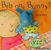 Bib on, Bunny - Annie Kubler