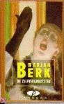 De zelfvergrootster - Marjan Berk