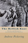 The Hellish Knot: Witches and Demons in Seventeenth Century Somerset - Andrew Pickering