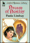Dream of Destiny - Paula Lindsay