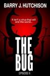 The Bug - Episode 6 - Barry J. Hutchison