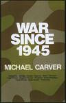 War since 1945 - Michael Carver