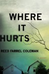 Where It Hurts (A Gus Murphy Novel) - Reed Farrel Coleman