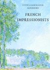 French Impressionists - Jane Munro, Andrew Norman, Andrew Morris
