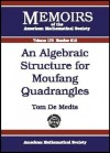 An Algebraic Structure for Moufang Quadrangles - Tom De Medts