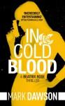 In Cold Blood (Beatrix Rose Book 1) - Mark Dawson