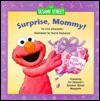 Surprise Mommy! - Liza Alexander, David Prebenna