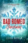Bad Romeo Christmas: A Starcrossed Anthology - Leisa Rayven