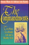 The Ten Commandments: Ten Ways to a Happy Life and a Healty Soul - Susan Muto, Adrian van Kaam