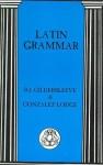 Latin Grammar - Basil L. Gildersleeve, G. Lodge