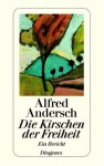 Die Kirschen der Freiheit - Alfred Andersch