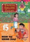 Yokohama Chinatown Fantasy Vol. 15 (Yokohama Chinatown Fantasy, #15) - Yuji Nishi, Hikino Shinji