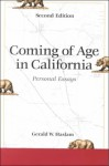 Coming Of Age In California: Personal Essays - Gerald W. Haslam