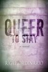 Queer to Stay - Rigel Ordinario