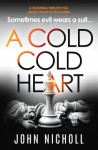 A Cold Cold Heart - John Nicholl