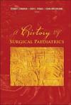 A History of Surgical Paediatrics - Robert Carachi, Dan Young
