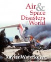 Air & Space Disasters of the World - Xavier Waterkeyn