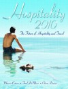 Hospitality 2010: The Future of Hospitality and Travel - Marvin J. Cetron, Owen Davies, Frederick J. DeMicco