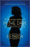 The Woman Trapped In The Dark - J.D. Mason
