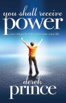 You Shall Receive Power: Receiving the Holy Spirit into Your Life - Derek Prince