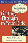 Getting Through to Your Kids - Michael Popkin, Robyn Freedman Spizman