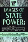 Images of State Power: Essays on Philippine Politics from the Margins - Patricio N. Abinales