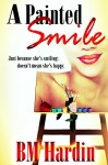A Painted Smile - B.M. Hardin