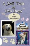A Tale of Two Dogs - Birgit Stubblefield, Debra Wagner