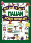 Just Look 'n Learn Italian Picture Dictionary - Daniel J. Hochstatter