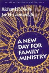 A New Day For Family Ministry - Richard P. Olson