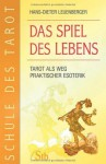 Schule des Tarot. Band 3: Das Spiel des Lebens - Hans-Dieter Leuenberger