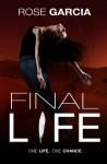 Final Life - Rose Garcia