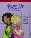 Stand Up for Yourself & Your Friends: Dealing with Bullies & Bossiness and Finding a Better Way - Patti Kelley Criswell, Angela Martini