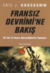 Fransız Devrimine Bakış - Eric J. Hobsbawm, Osman Akınhay