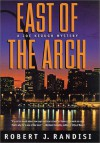 East of the Arch: A Joe Keough Mystery - Robert J. Randisi