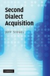 Second Dialect Acquisition - Jeff Siegel