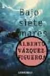 Bajo Siete Mares - Alberto Vázquez-Figueroa