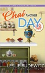 Chai Another Day - Leslie Budewitz