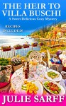 The Heir to Villa Buschi: A Sweet Delicious Madness Cozy Mystery - Julie Sarff