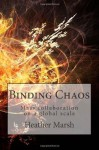 Binding Chaos: Mass Collaboration on a Global Scale - Heather Marsh