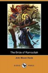 The Bride of Ramcuttah (Dodo Press) - John M. Neale