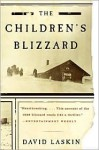 The Children's Blizzard (P.S.) Publisher: Harper Perennial; 1st Harper Perennial edition edition - David Laskin