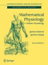 Mathematical Physiology: I: Cellular Physiology (Interdisciplinary Applied Mathematics) - James Keener, James Sneyd