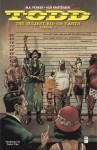 Todd, The Ugliest Kid On Earth, Vol. 1 - Ken Kristensen, M.K. Perker