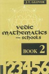 Vedic Mathematics for Schools: Book 2 (Bk.2) - J.T. Glover