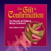 The Gift of Confirmation: For Parents of Children Being Confirmed - Mary Kathleen Glavich